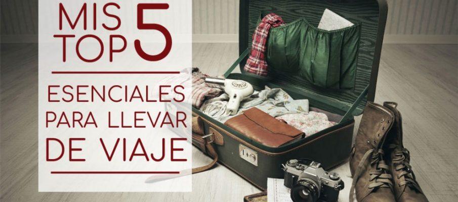 5 cosas esenciales para viajar