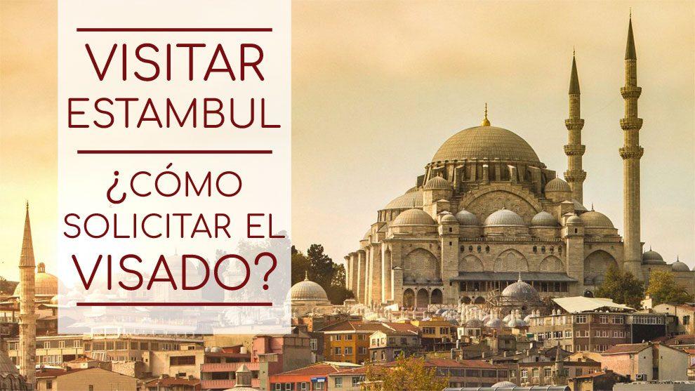 Visitar Estambul – ¿Cómo solicitar el visado Turco?
